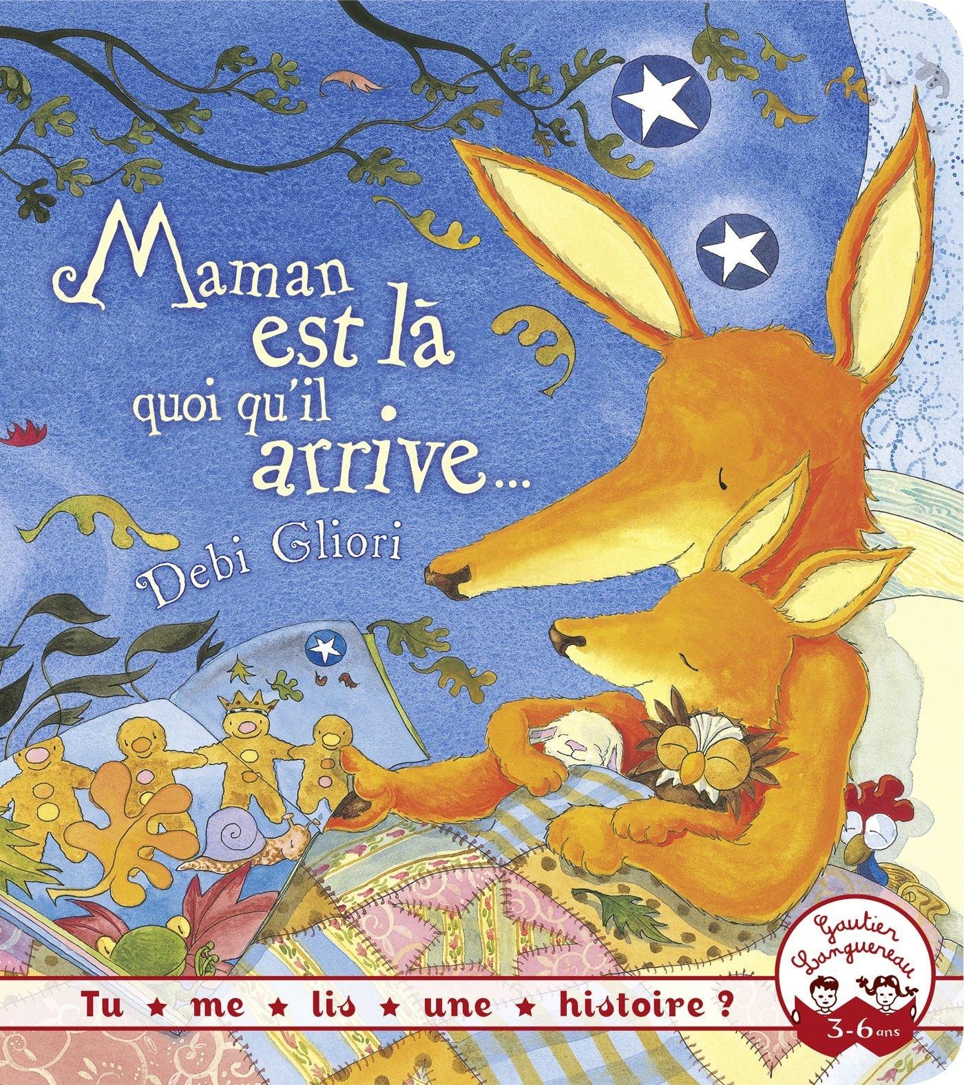 Tu me lis une histoire? - Maman est là quoi qu'il arrive Album – 2 juillet 2014 Debi Gliori Gautier Languereau 2013831463 Albums