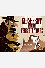 Kid Sheriff and the Terrible Toads Kindle Edition