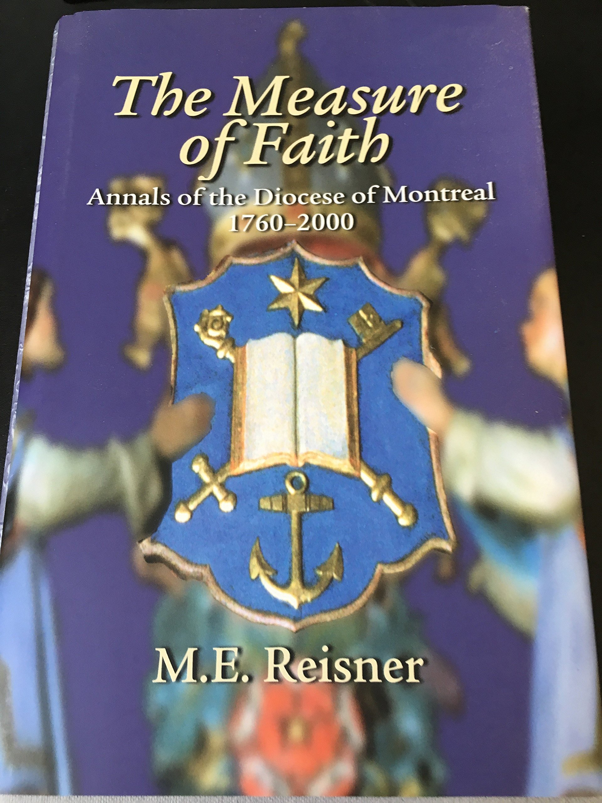 Download The Measure of Faith: Annals of the Diocese of Montreal PDF