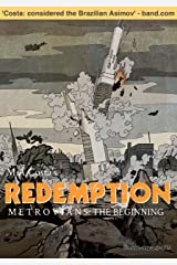 Redemption - Metrovians: The Beginning Kindle Edition