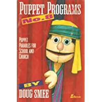 Puppet Programs No. 8: Puppet Parables for School & Church