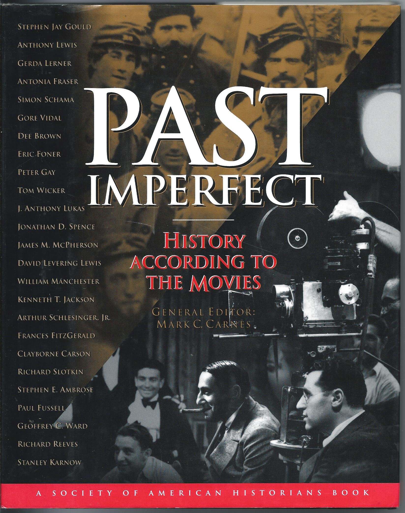 Past Imperfect: History According To The Movies (a Henry Holt Reference  Book): Mark C Carnes: 9780805037593: Amazon: Books