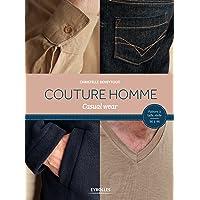 Couture homme: Casual wear. Patrons à taille réelle 36 à 46