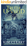Truth Unveiled: Daughter of Ravenswood Book 2