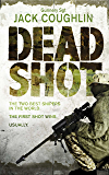 Dead Shot (Kyle Swanson Series Book 2)