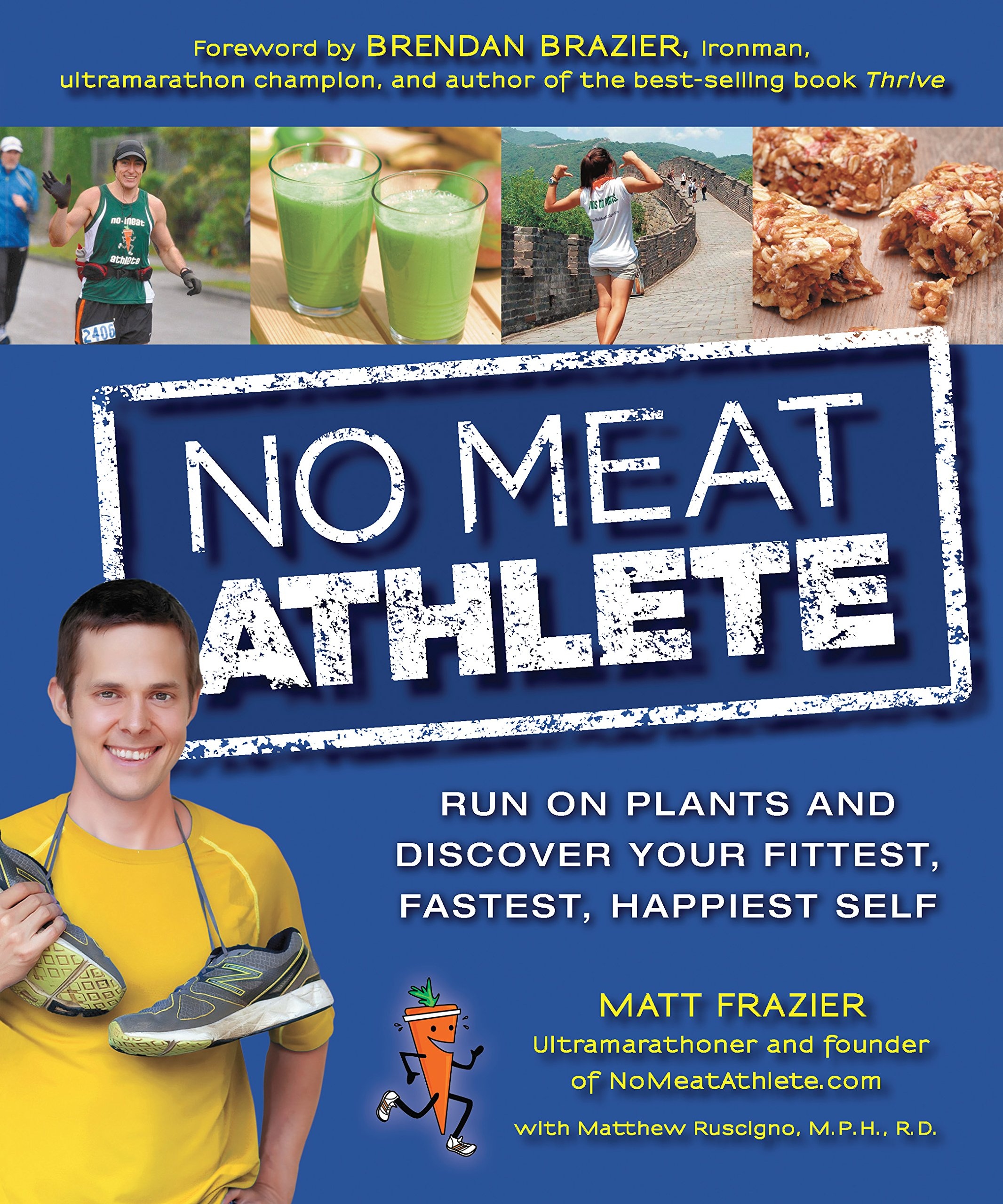 Download No Meat Athlete: Run on Plants and Discover Your Fittest, Fastest, Happiest Self pdf