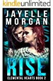 Rise (Elemental Hearts Book 2)