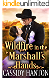 Wildfire in the Marshall's Hands: A Historical Western Romance Book