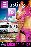 Busting Bad (Turned Into A Woman Fiction): A Crystal Clear Gender Bender