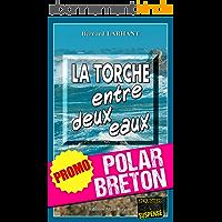 La Torche entre deux eaux: Promotion spéciale : La quinzaine du polar breton ! (Enquêtes & Suspense)
