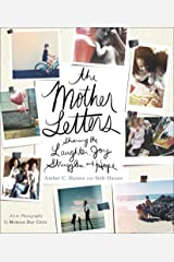 The Mother Letters: Sharing the Laughter, Joy, Struggles, and Hope Kindle Edition
