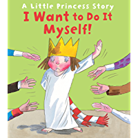 I Want to Do It Myself! (Little Princess)