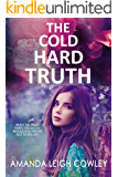 The Cold Hard Truth: A gripping novel about love, secrets and lies