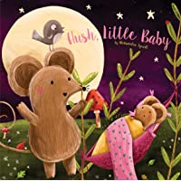 Hush, Little Baby: A bedtime lullaby