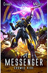 Cosmic Ride: A Mecha Scifi Epic (The Messenger Book 10) Kindle Edition
