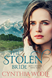 The Stolen Bride: Historical Western Romance (Hope's Crossing Book 3)