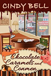 Chocolate Caramels and Conmen (A Chocolate Centered Cozy Mystery Series Book 12)