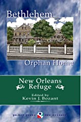 Bethlehem Orphan Home: New Orleans Refuge Kindle Edition