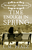 Time Enough In Spring (Moonridge Memories Book 4)