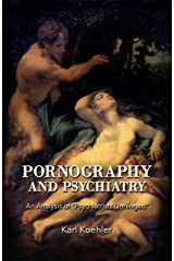 Pornography and Psychiatry Kindle Edition