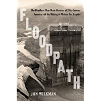 Floodpath: The Deadliest Man-Made Disaster of 20th-Century America and the Making of Modern Los Angeles