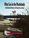 What Lies in the Wastelands (The Divided States of America)