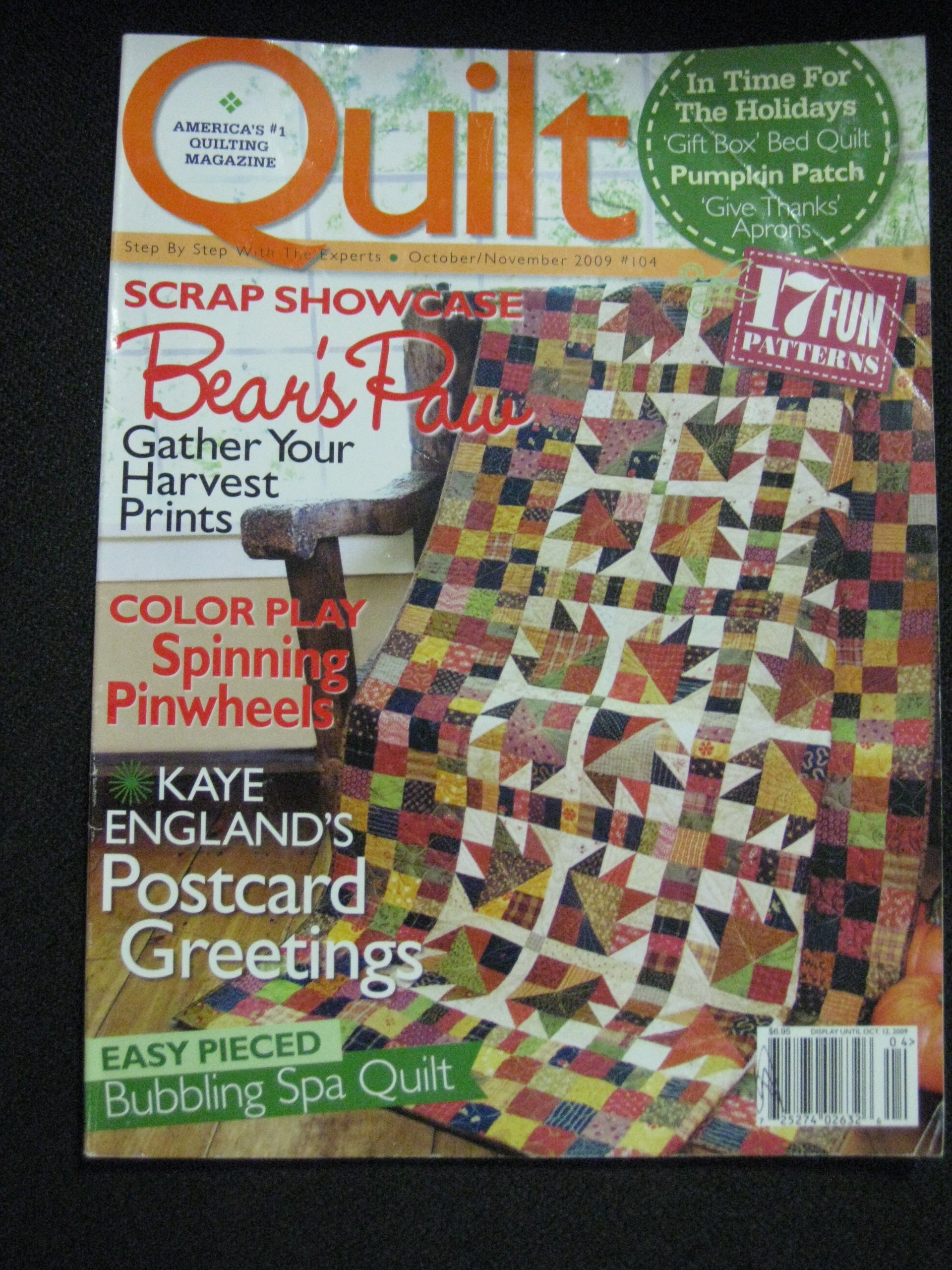 QUILT Magazine October/November 2009 No. 104 (America's #1 Quilting Magazine, Step by step with the experts, Scrap showcase Bear's Paw, Spinning Pinwheels, Kaye England, Bubbling Spa Quilt)