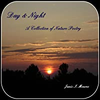 Day & Night: A Collection of Nature Poetry