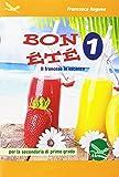 Bon été. Il francese in vacanza. Ediz. italiana e francese. Per la Scuola media. Con CD-Audio: 1
