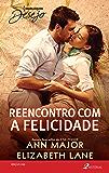Reencontro com a felicidade: Harlequin Desejo - ed. 250