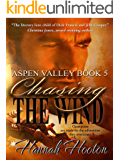 Chasing the Wind (Aspen Valley Book 5) (English Edition)