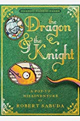 The Dragon & the Knight: A Pop-up Misadventure Hardcover