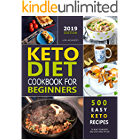 KETO DIET COOKBOOK FOR BEGINNERS: 500 Easy Keto Recipes to Reset Your Body and Live a Healthy Life ( 2019 Edition ) (English Edition)