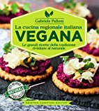 La cucina regionale italiana vegana (eNewton Manuali e Guide)