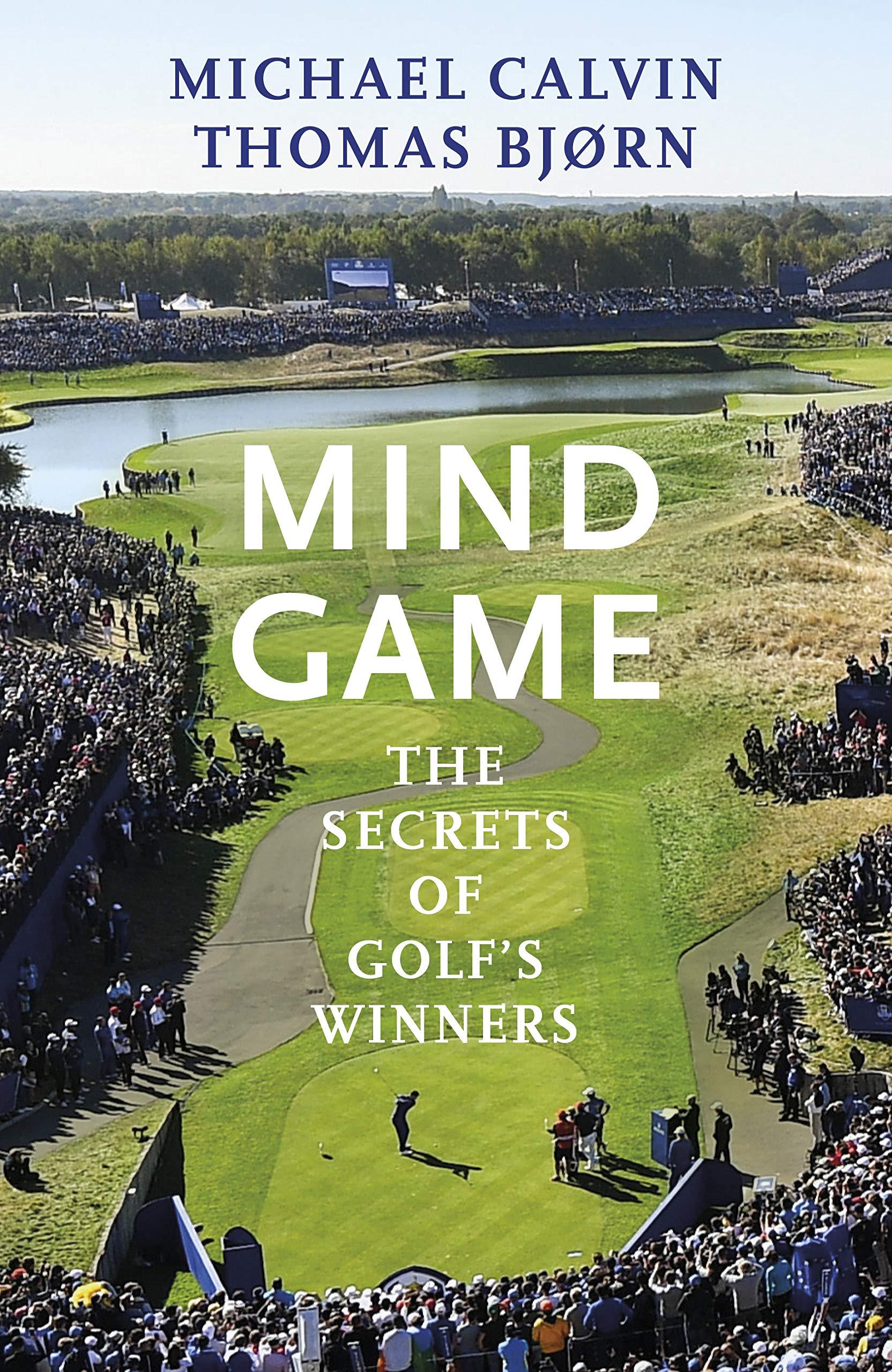 Mind Game: The Secrets of Golf's Winners por Michael Calvin