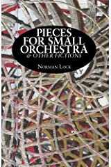Pieces for Small Orchestra & Other Fictions Kindle Edition