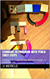 Learning to program with Perl 6: First Steps: Getting into programming without leaving the command line.