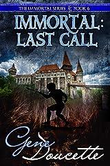 Immortal: Last Call (The Immortal Series Book 6) Kindle Edition