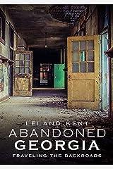 Abandoned Georgia: Traveling the Backroads Paperback