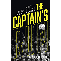 The Captain's Run: What it Takes to Lead the All Blacks
