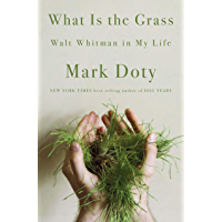 What Is the Grass: Walt Whitman in My Life book cover
