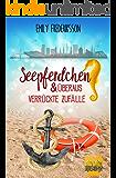 Seepferdchen & überaus verrückte Zufälle: Liebesroman (unexpected love 4)