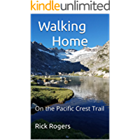 Walking Home: On the Pacific Crest Trail
