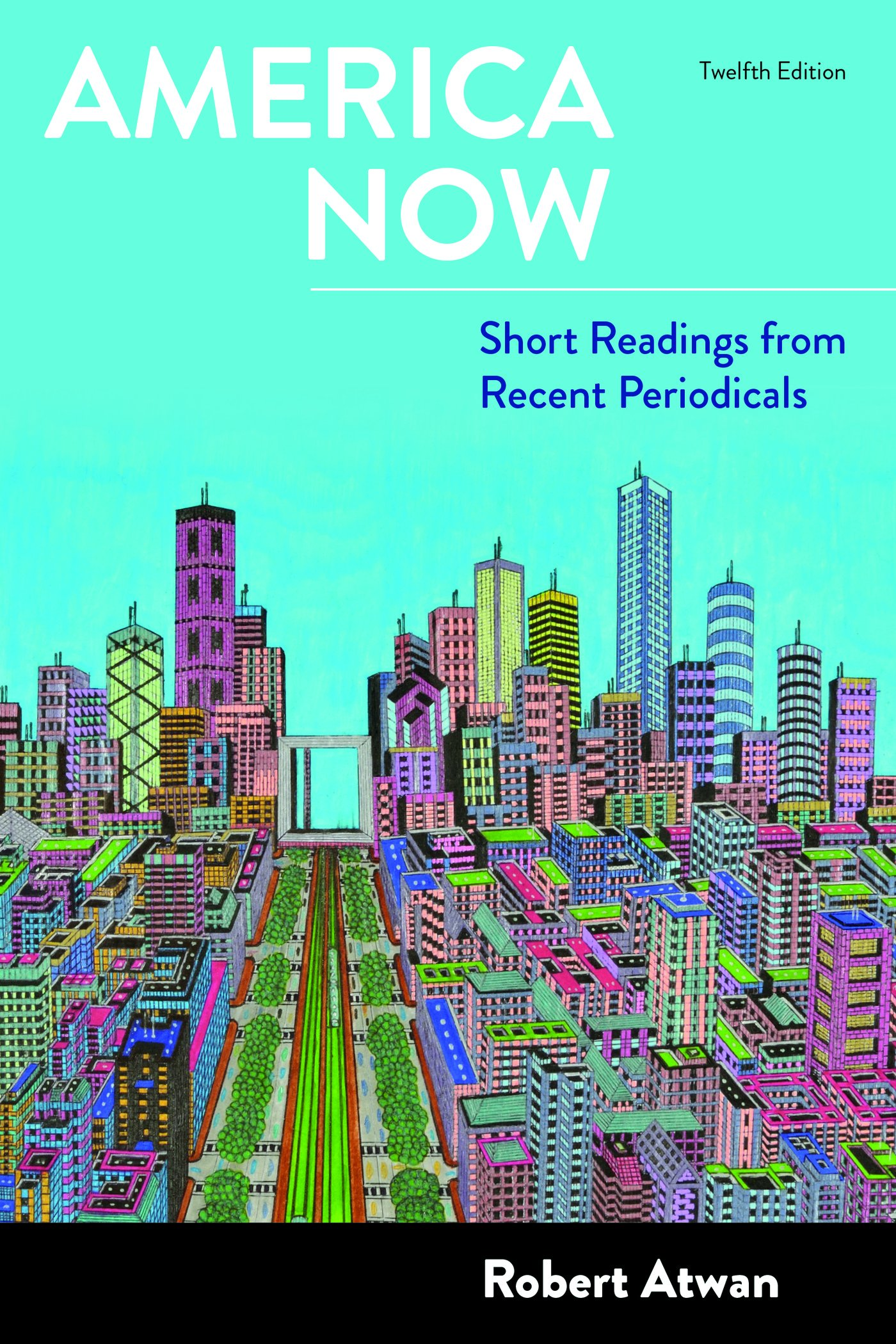 America Now: Short Readings from Recent Periodicals by Atwan Robert