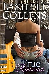 True Romance (True Romance Rocker Series Book 1) Kindle Edition