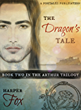 The Dragon's Tale: Book Two in the Arthur Trilogy