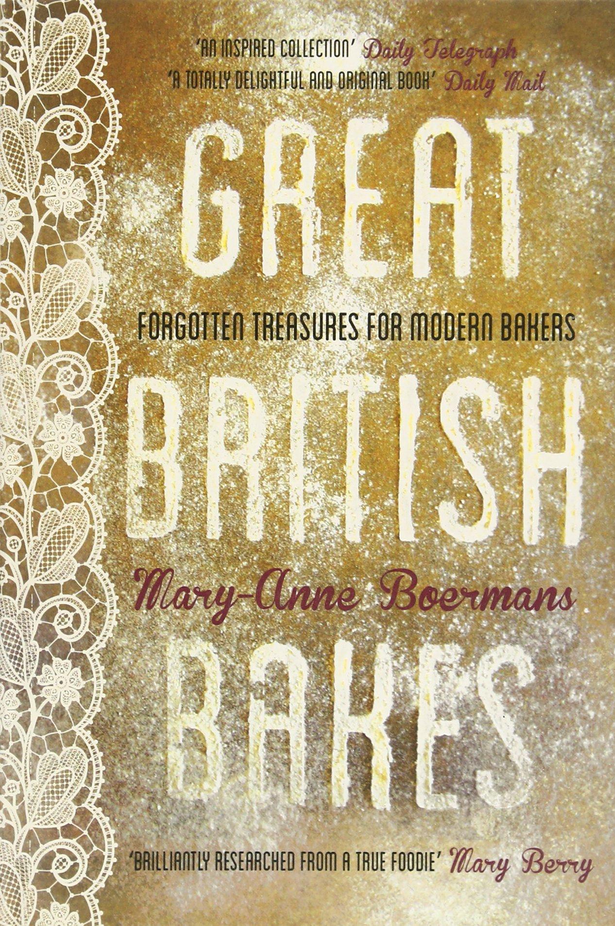 Great British Bakes: Forgotten Treasures For Modern Bakers: Amazon:  Maryanne Boermans: 8601404330957: Books