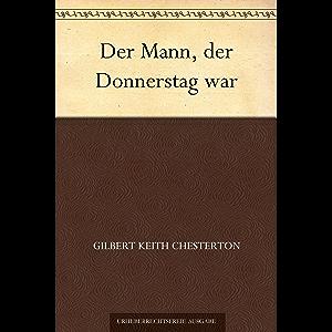 Der Mann, der Donnerstag war (German Edition)