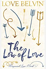 The Low of Love (Wayward Love Book 2) Kindle Edition
