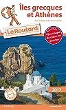 Guide du Routard Îles grecques et Athènes (Sans la Crète et les Îles Ioniennes) 2017 (Le Routard)